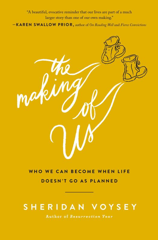 The Making of Us - Who We Can Become When Life Doesn't Go As Planned