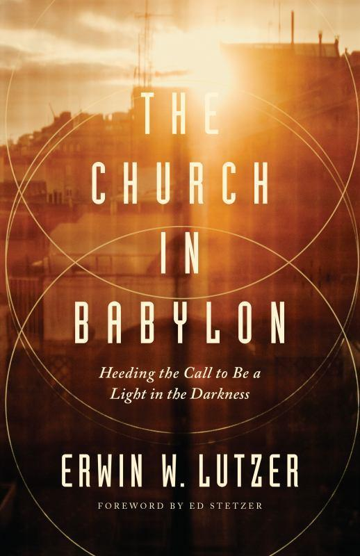 The Church in Babylon - Heeding the Call to Be a Light in Darkness