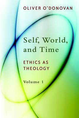 Self, World and Time: Ethics as Theology (#1)