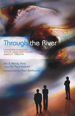 Through the River: Understanding Your Assumptions about Truth