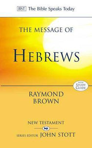 BST The Message of Hebrews
