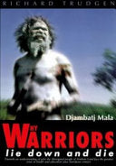 Why Warriors Lie down and Die Djambatj Mala