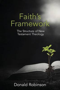 Faith's Framework: The Structure of New Testament Theology