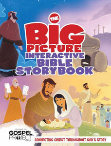 The Big Picture Interactive Bible Storybook, Hardcover - Connecting Christ Throughout God's Story