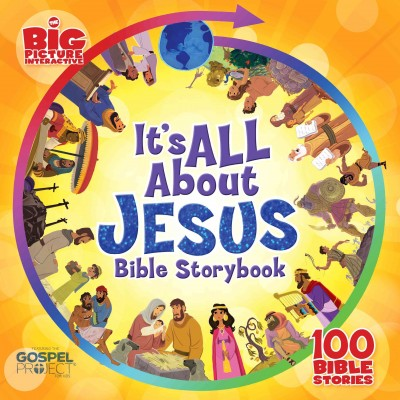 It's All About Jesus Bible Storybook : 100 Bible Stories