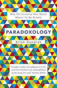 ParadoxologyWhy Christianity Was Never Meant to Be Simple