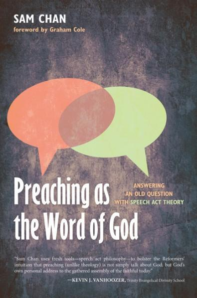 Preaching as the Word of God: Answering an Old Question with Speech-Act Theory