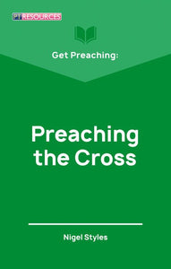 Get Preaching: Preaching the Cross