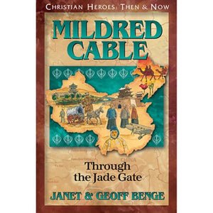 CHTN: Mildred Cable - Through the Jade Gate