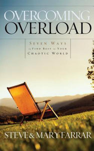 Overcoming Overload - Seven Ways to Find Rest in Your Chaotic World