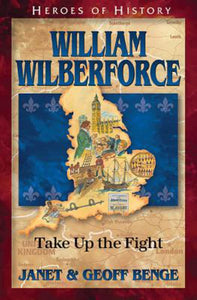 CHTN: Heroes of History - William Wilberforce - Take up the Fight