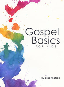 Gospel Basics for Kids - Three to Six Years Old