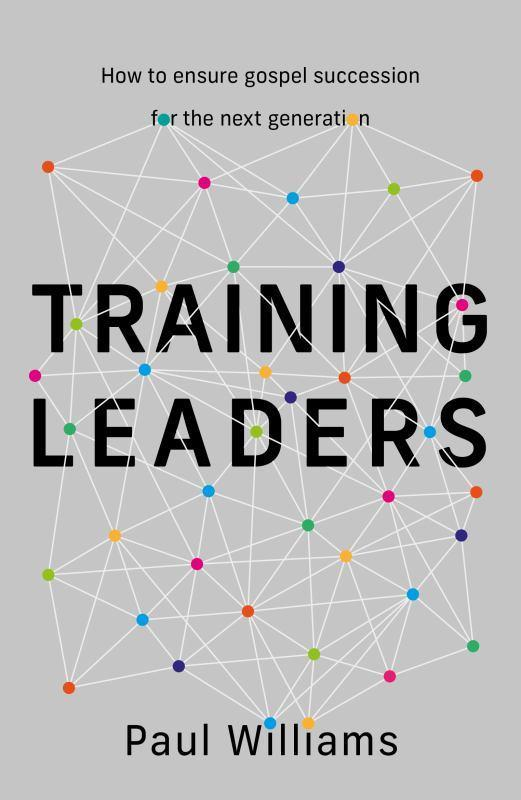 Training Leaders - How to Ensure Gospel Succession