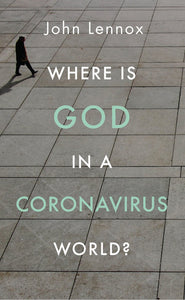 Where is God in a Corona Virus World?