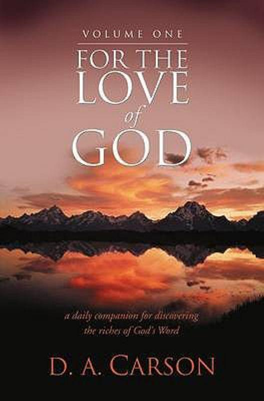 For the Love of God: A Daily Companion for Discovering the Riches of God's Word: vol. 1