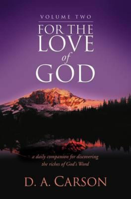 For the Love of God: A Daily Companion for Discovering the Riches of God's Word vol. 2
