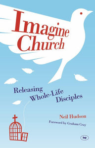 Imagine Church - Releasing Whole-Life Disciples