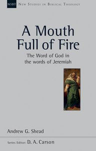A Mouth Full of Fire: The Word of God in the Words of Jeremiah