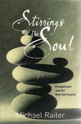 Stirrings of the Soul: Evangelicals and the New Spirituality