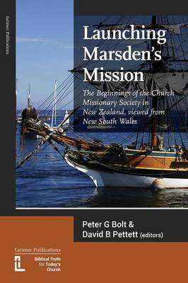 Launching Marsden's Mission: The Beginnings of the Church Missionary Society in New Zealand, Viewed from New South Wales