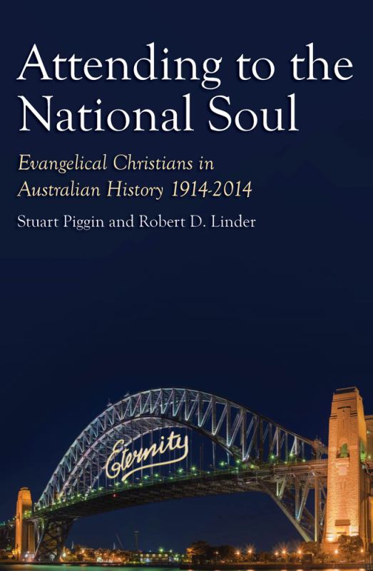 Attending to the National Soul - Evangelical Christians in Australian History, 1914-2014