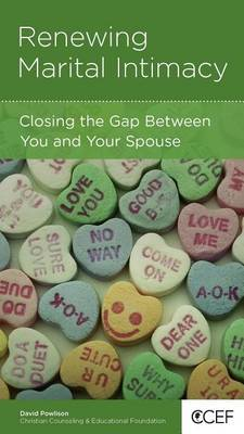 CCEF Renewing Marital Intimacy: Closing the Gap Between You and Your Spouse