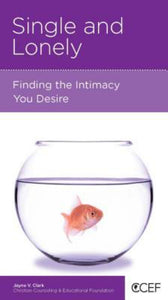 CCEF Single and Lonely: Finding the Intimacy You Desire