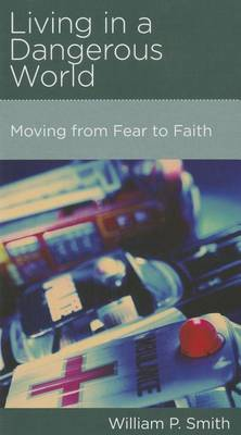 CCEF Living in a Dangerous World: Moving from Fear to Faith