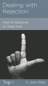 CCEF Dealing with Rejection: How to Respond to Deep Hurt