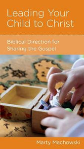CCEF Leading Your Child to Christ: Biblical Direction for Sharing the Gospel