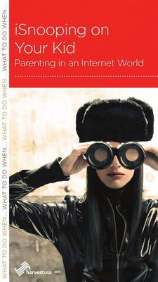 CCEF Isnooping on Your Kid: Parenting in an Internet World