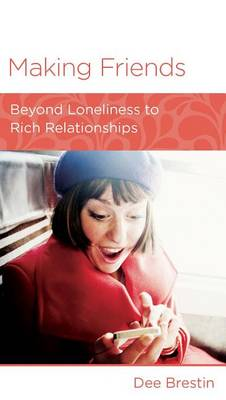 CCEF Making Friends: Beyond Loneliness to Rich Relationships