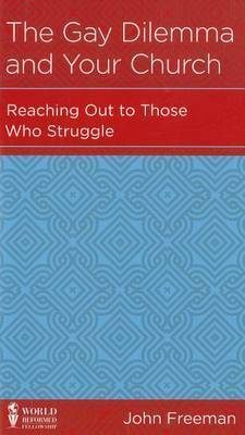 CCEF The Gay Dilemma and Your Church: Reaching Out to Those Who Struggle