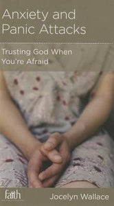CCEF Anxiety and Panic Attacks: Trusting God When You're Afraid