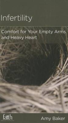 CCEF Infertility: Comfort for Your Empty Arms and Heavy Heart