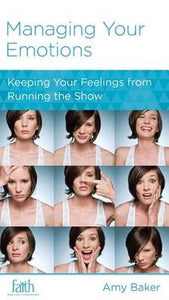 CCEF Managing Your Emotions: Keeping Your Feelings from Running the Show