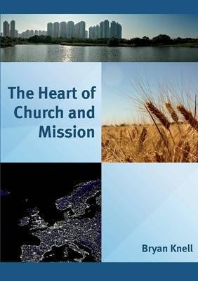The Heart of Church and Mission