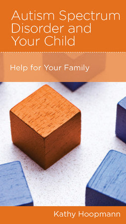 CCEF Autism Spectrum Disorder and Your Child: Help for Your Family