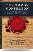 Common Confession: Essays in Honor of James M. Renihan