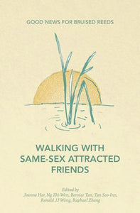 Good News for Bruised Reeds – Walking with Same-Sex Attracted Friends