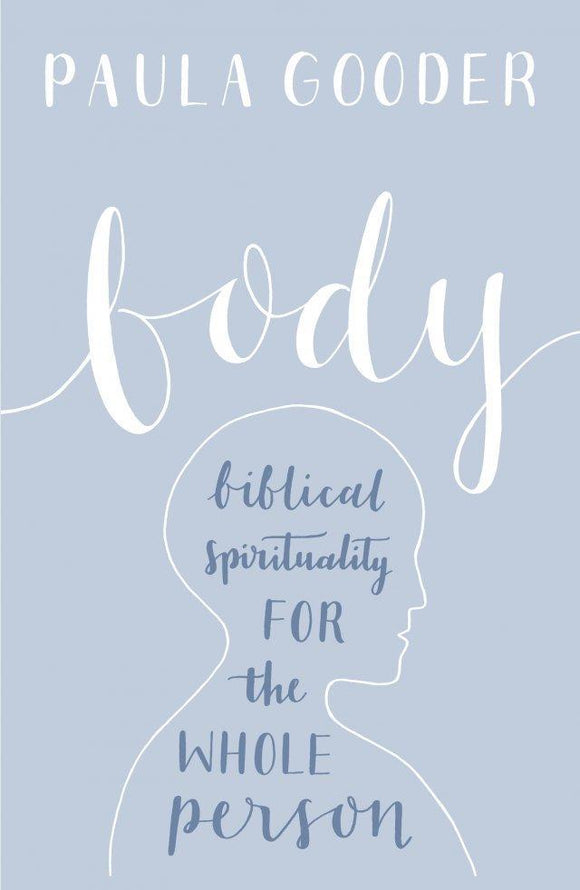 Body: Biblical Spirituality for the Whole Person