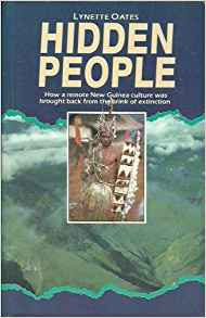 Hidden People - How a Remote New Guinea Culture Was Brought Back from the Brink of Extinction
