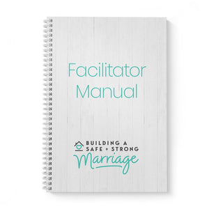 Building a Safe and Strong Marriage (Facilitator Manual)