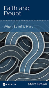 CCEF Faith and Doubt: When Belief is Hard