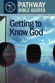Getting to Know God: Exodus 1-20