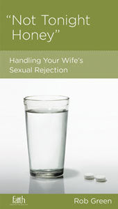 CCEF Not Tonight, Honey: Handling Your Wife's Sexual Rejection