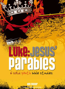 Luke: Jesus' Parables