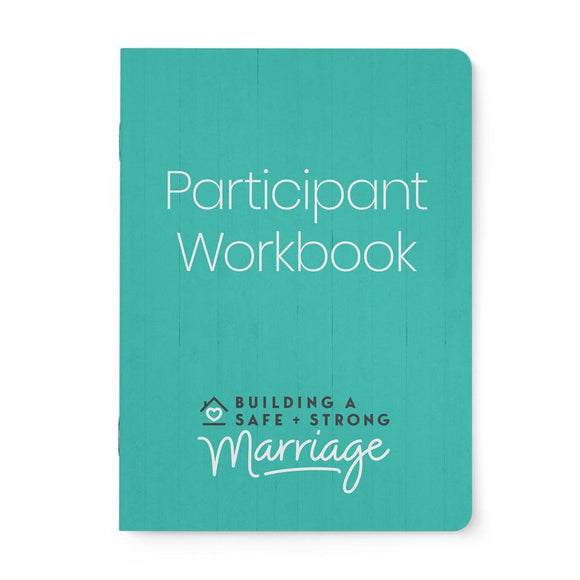 Building a Safe and Strong Marriage (Participant Workbook)