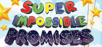 Super Impossible Promises