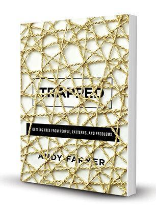 Trapped: Getting Free from People, Patterns, and Problems